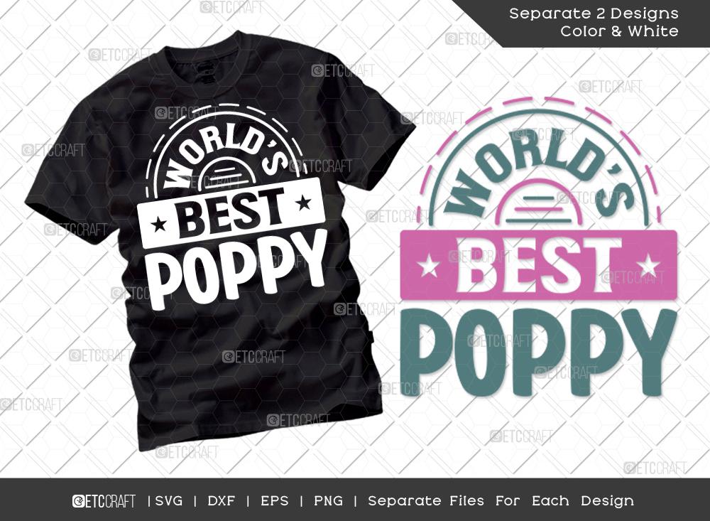 Worlds Best Poppy SVG Cut File   Dad Shirt