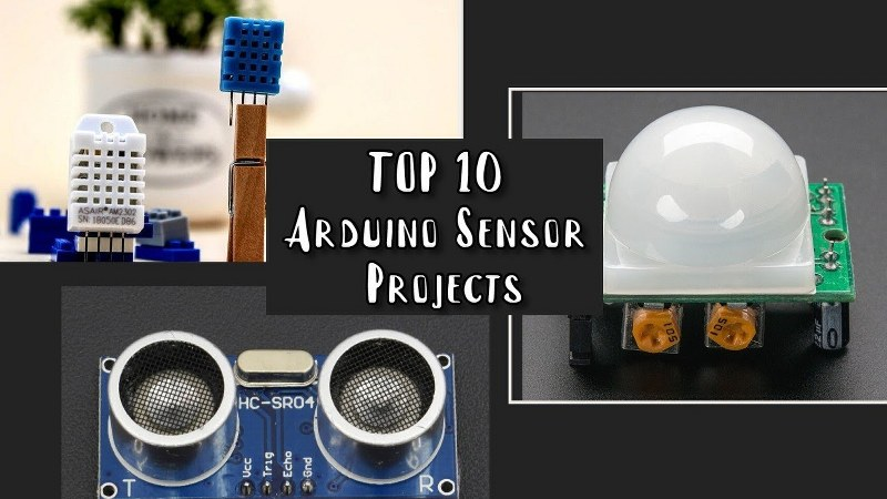 Arduino-Sensor Projects: Top 10 Arduino-Sensor Projects in 2020