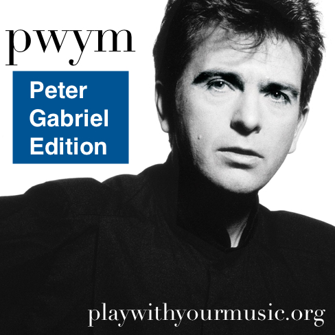 Play With Your Music - Peter Gabriel edition