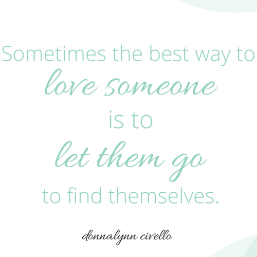 Sometimes loving and letting go