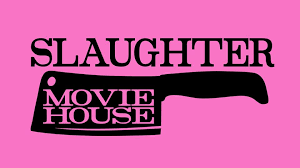 Slaughter Movie House