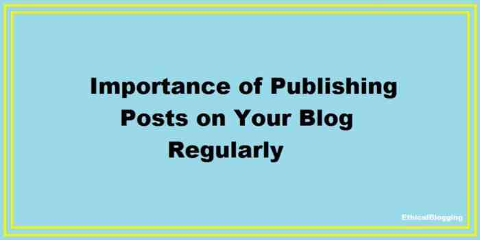 Importance of Publishing Posts on Your Blog Regularly