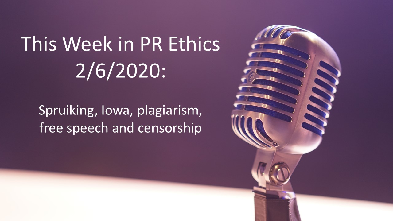 This Week in PR Ethics 2/6/2020: Spruiking, Iowa, plagiarism, free speech and censorship