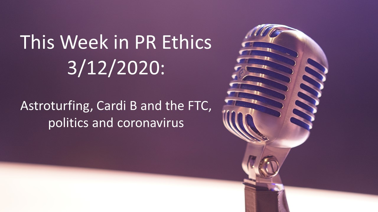 Astroturfing, Cardi B and the FTC, politics and coronavirus