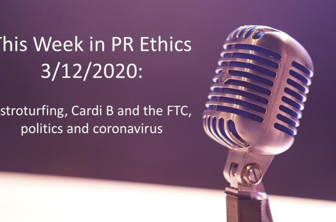 Astroturfing, Cardi B and the FTC, politics and coronavirus