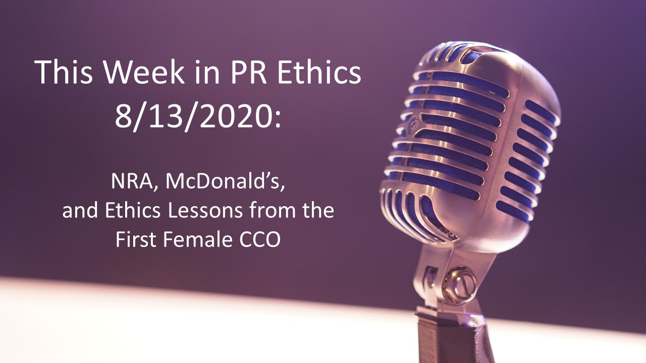 This Week in PR Ethics 8/13/2020: NRA, McDonald's, and Ethics Lessons from the First Female CCO
