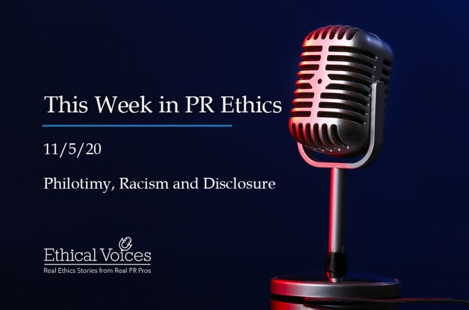 This Week in PR Ethics (11/5/20): Philotimy, Racism and Disclosure