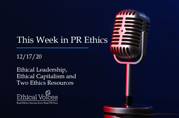 This Week in PR Ethics (12/17/20): Ethical Leadership, Ethical Capitalism and Two Ethics Resources
