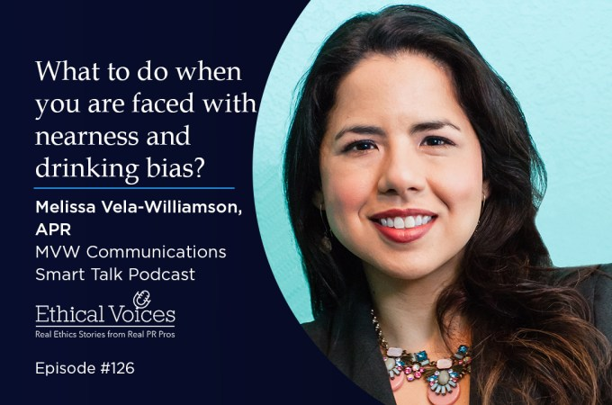 What to do when you are faced with nearness and drinking bias – Melissa Vela-Williamson, APR