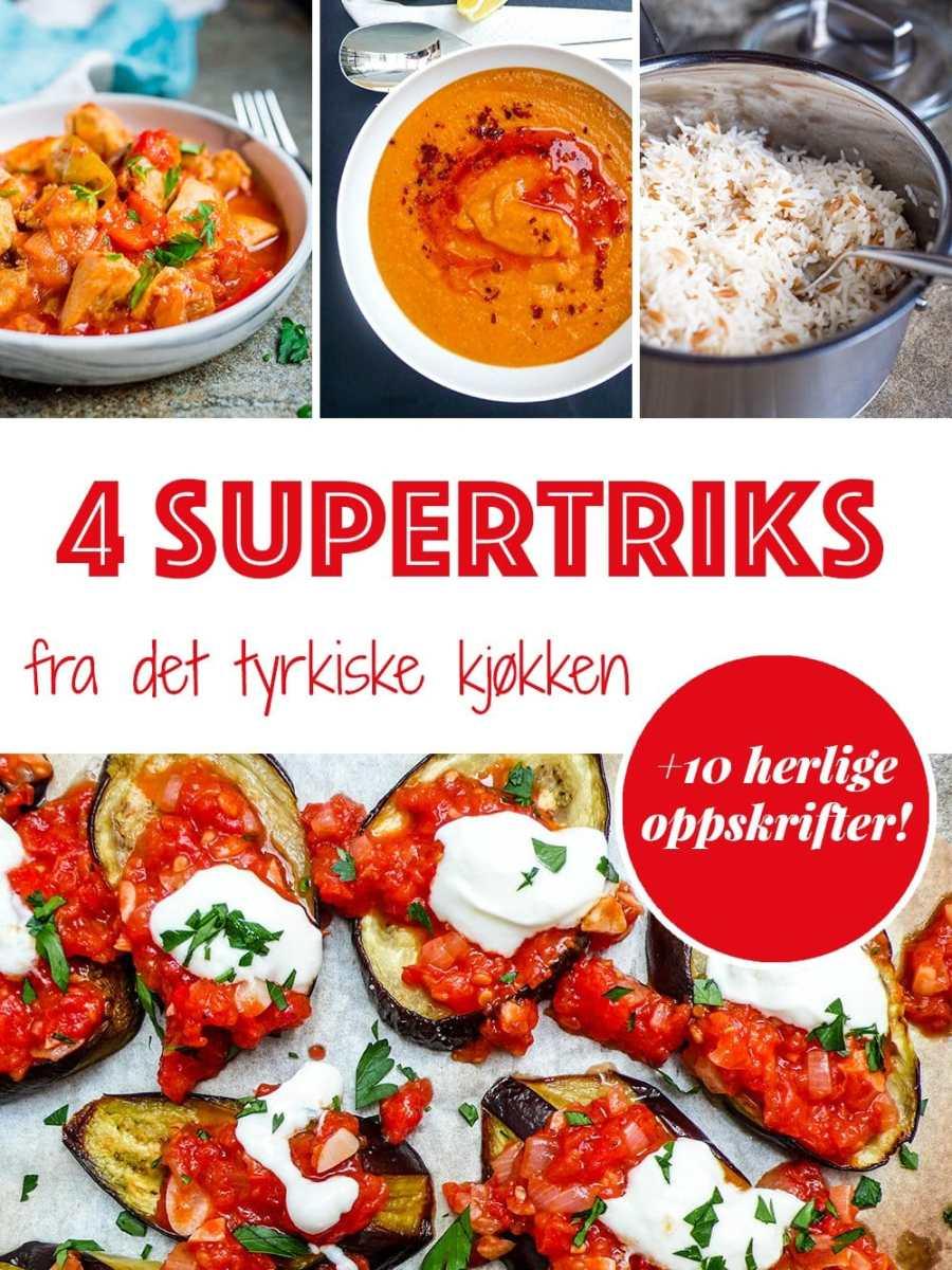 4 supertriks fra det tyrkiske kjøkken