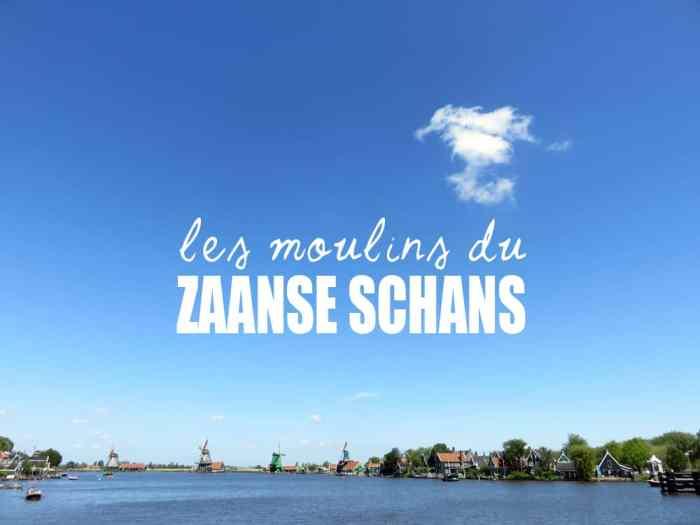 ZaanseSchans 2015 ©Etpourtantelletourne.fr
