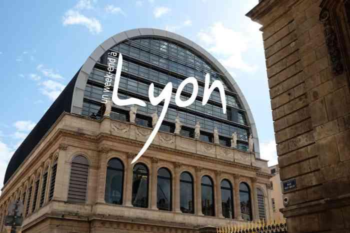 Conseils et bons plans pour un week-end à Lyon ©Etpourtantelletourne.fr