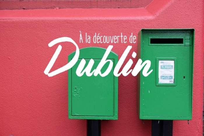 Conseils et bons plans pour un week-end à Dublin ©Etpourtantelletourne.fr