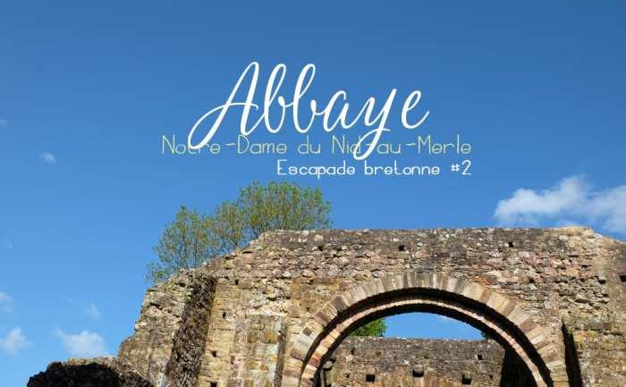 Abbaye Notre-Dame du Nird-aur-Merle à Saint-Sulpice-la-forêt ©Etpourtantelletourne.fr