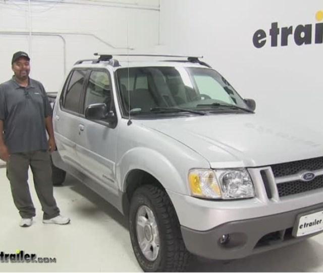 Thule Roof Rack Review 2002 Ford Explorer Sport Trac Video Etrailer Com