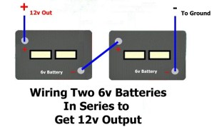 How to Wire Two 6Volt Batteries In Series to Double
