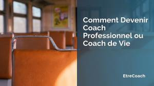 Comment Devenir Coach Professionnel ou Coach de Vie