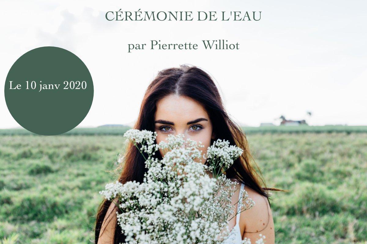 ceremonie-de-l-eau - pierrette williot - intentions-pour-2020 - etre soi