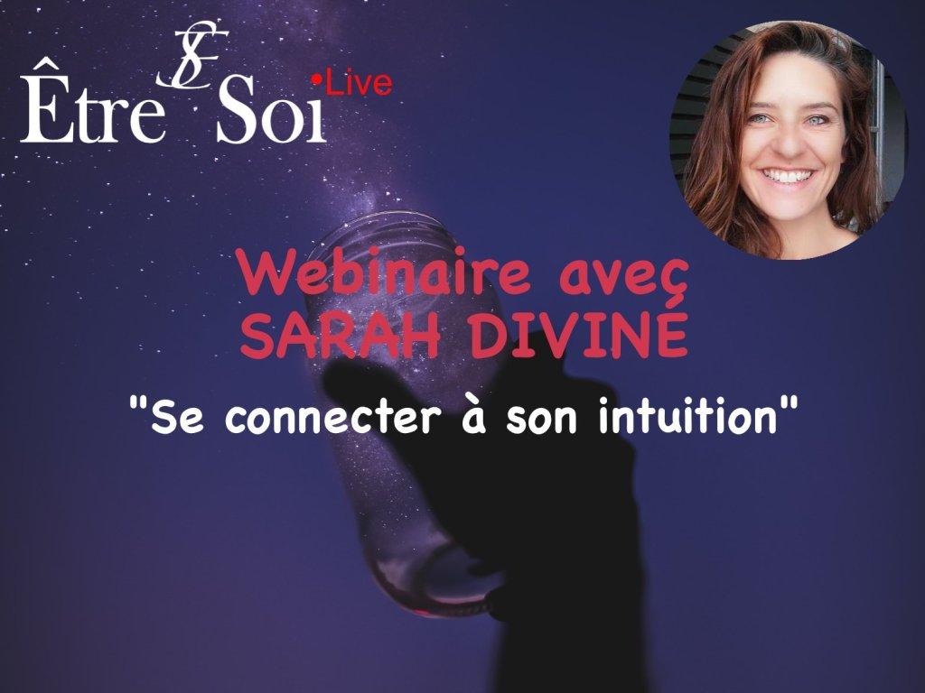 sarah-divine-se-connecter-a-son-intuition - être soi