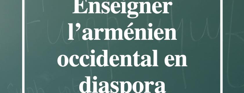 Diplôme de l'Inalco – Enseigner l'arménien occidental en Diaspora