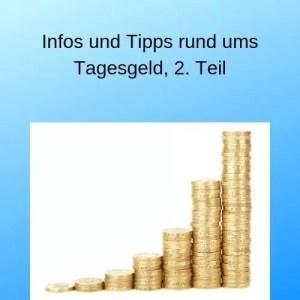 Infos und Tipps rund ums Tagesgeld, 2. Teil