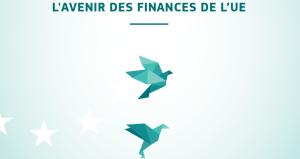 Les finances de l'Europe du Futur: l'heure de vérité a sonné