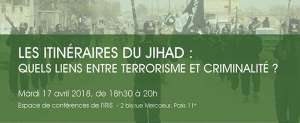 The routes of jihad. What links between terrorism and crime?