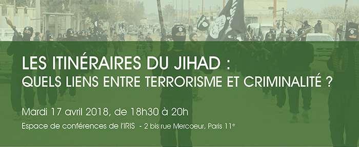 Les itinéraires du jihad. Quels liens entre terrorisme et criminalité?