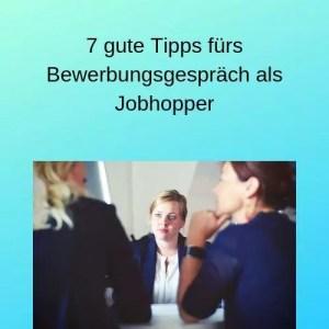 7 gute Tipps fürs Bewerbungsgespräch als Jobhopper