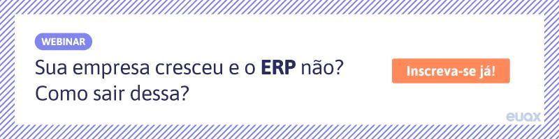 Sua empresa cresceu e o ERP não?