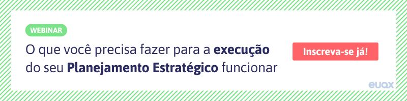 O que você precisa fazer para a execução do seu planejamento estratégico funcionar