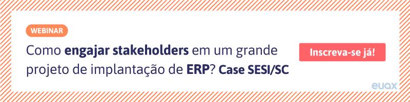 CTA-Como-engajar-stakeholders-em-um-grande-projeto-de-implantação-de-ERP