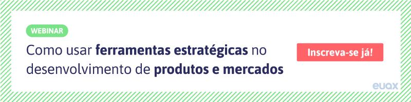 CTA-Como-usar-ferramentas-estratégicas-no-desenvolvimento-de-produtos-e-mercados