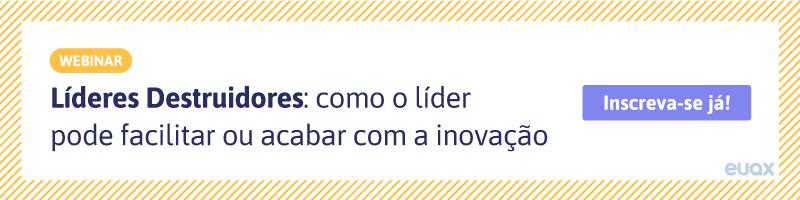 CTA-Líderes-Destruidores-Como-o-Líder-Pode-Facilitar-ou-Acabar-com-a-Inovação