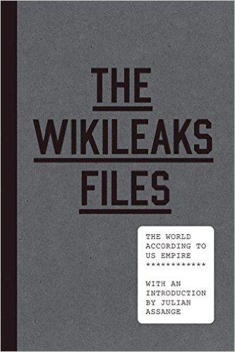 The WikiLeaks Files. The World According to US Empire, Verso, London 2015, 624 pp. L 20, € 20.90; $ 21.50.