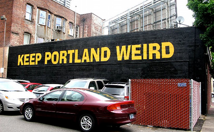"Portland, Oregon slogan: ""Keep Portland Weird"""