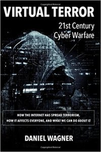 Virtual Terror: 21st Century Cyber Warfare by Daniel Wagner.