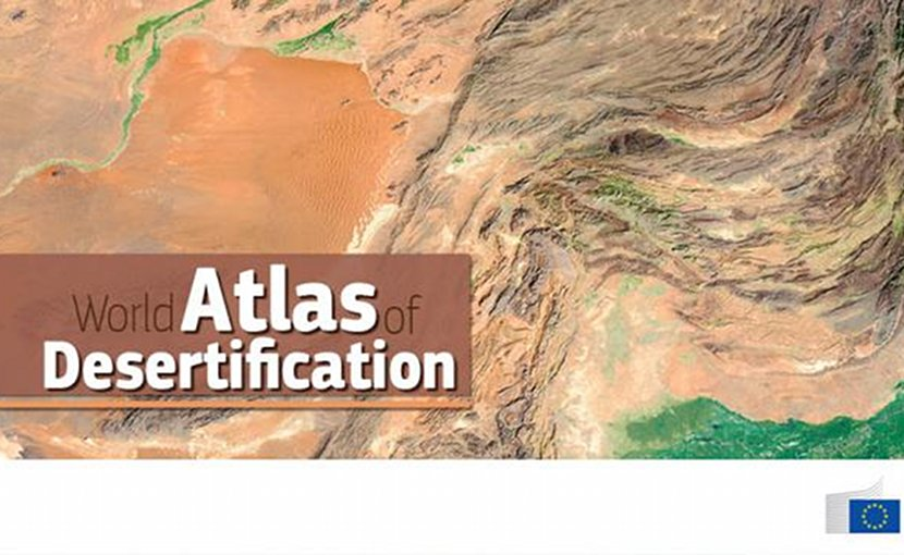 World Atlas of Desertification -- rethinking land degradation and sustainable management. Credit 2018, EU