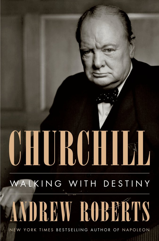 """Churchill:  Walking with Destiny"" by Andrew Roberts"