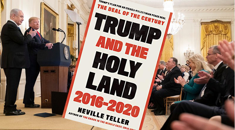 'Trump and the Holy Land: 2016-2020', from Troubador Publishing, Neville Teller