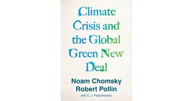 """""""Climate Crisis and the Global Green New Deal,"""" by Noam Chomsky and Robert Pollin with C.J. Polychroniou."""
