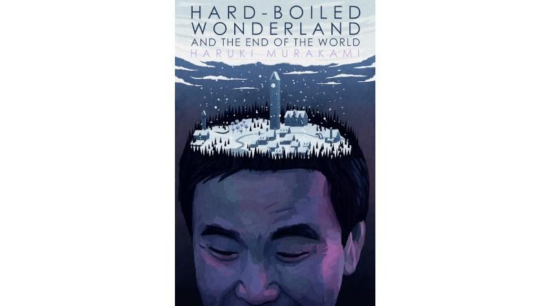 Haruki Murakami's Hard-Boiled Wonderland and the End of the World