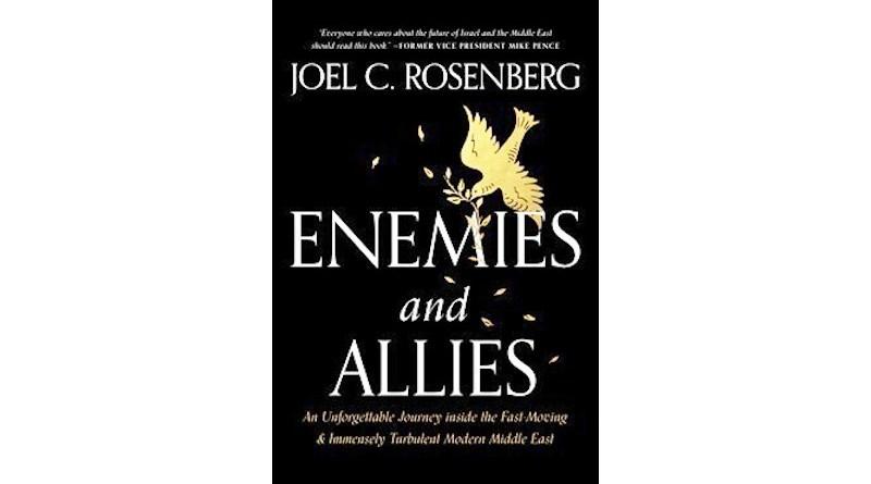 """""""Enemies and Allies,"""" by Joel C. Rosenberg"""