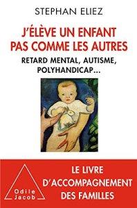 couverture du livre J'élève un enfant pas comme les autres
