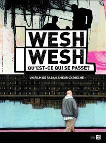Affiche du film Wesh, wesh, qu'est-ce qui se passe