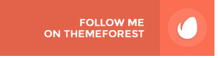 Follow me on Theme Forest