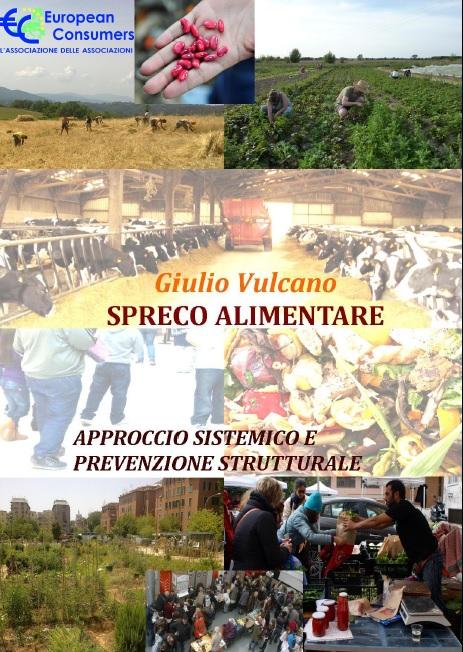 Pubblicato il rapporto di Giulio Vulcano sullo spreco alimentare