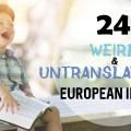 List: 24 of the Weirdest European Idiomatic Expressions