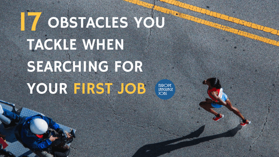 17 Obstacles You Tackle When Searching For Your First Job