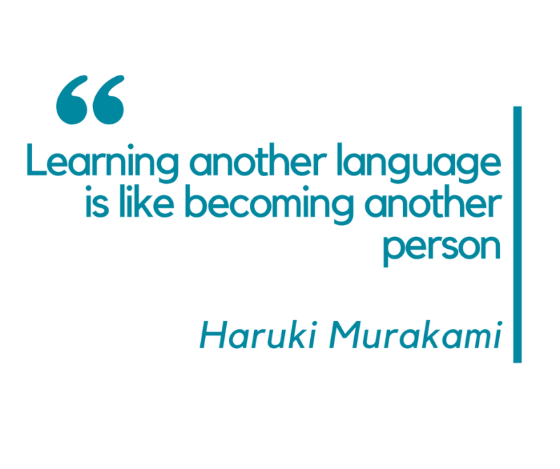 Learning another language is like becoming another person